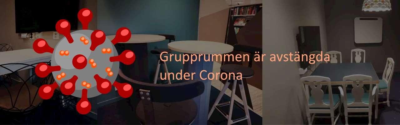 Grupprummen är avstängda under Corona